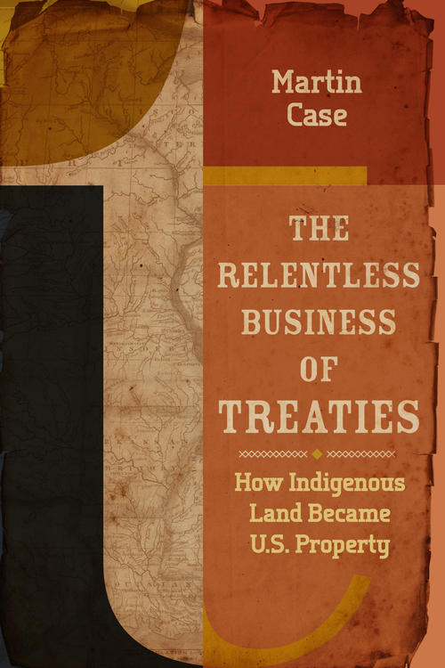 The Relentless Business of Treaties by Martin Case